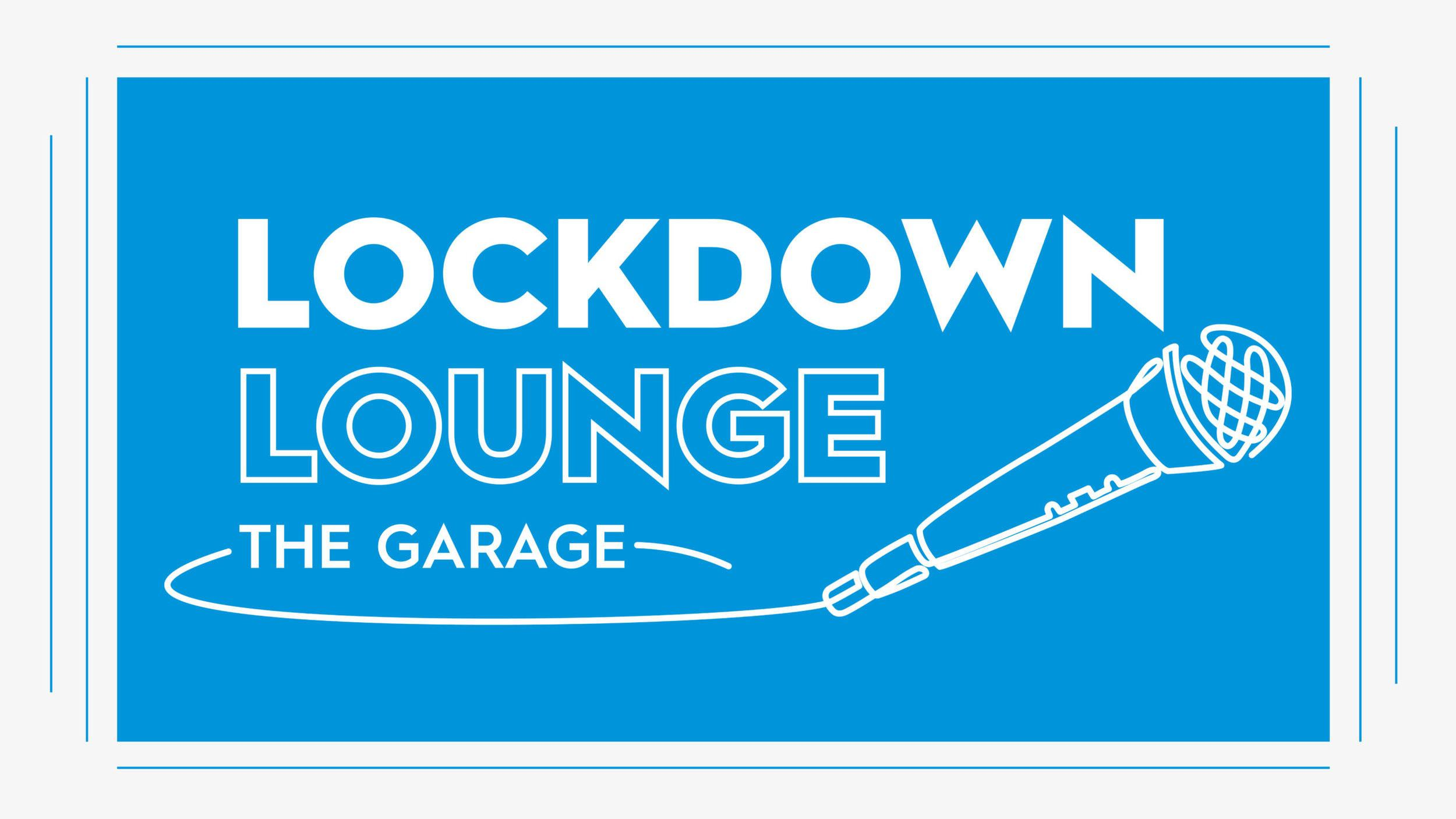 Lockdown Lounge The Garage